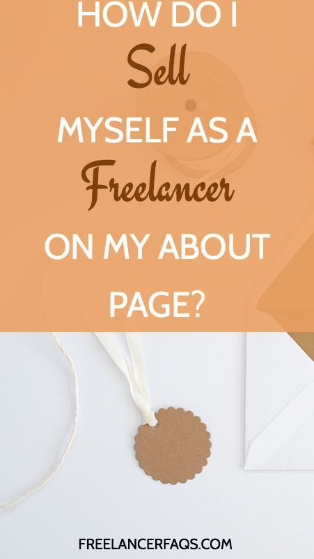 How Do I Sell Myself as a Freelancer on My About Page? – What do I write on my About page? If you're a freelancer or freelance writer, your About page should still sell you. Here's how.