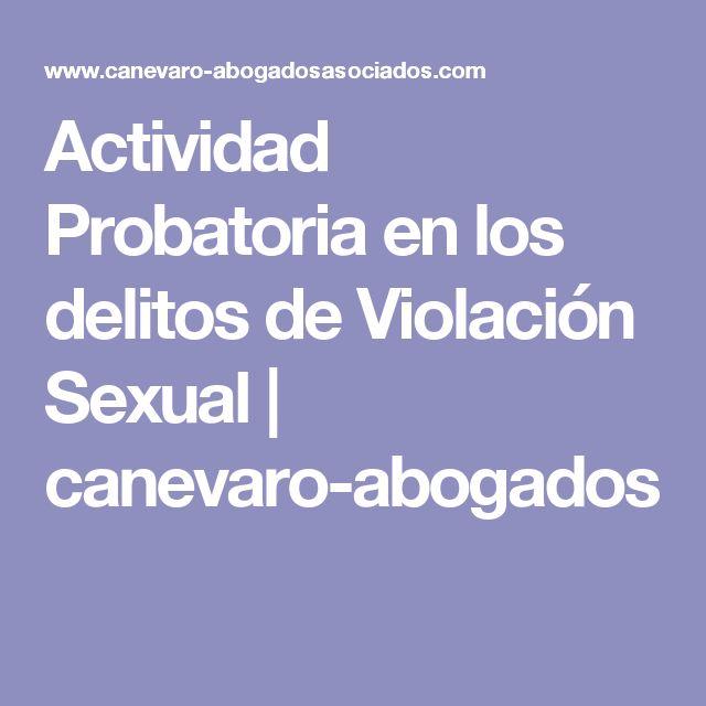 Actividad Probatoria en los delitos de Violación Sexual | canevaro-abogados