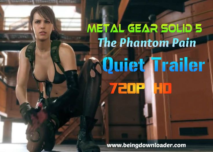 METAL GEAR SOLID 5 The Phantom Pain Quiet Trailer (beingdownloader