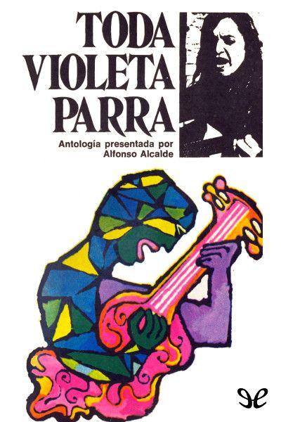 Toda Violeta Parra - http://descargarepubgratis.com/book/toda-violeta-parra/ #epub #books #libros
