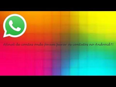 Afinal de contas, onde foram parar os contatos no Android ♡ ♥