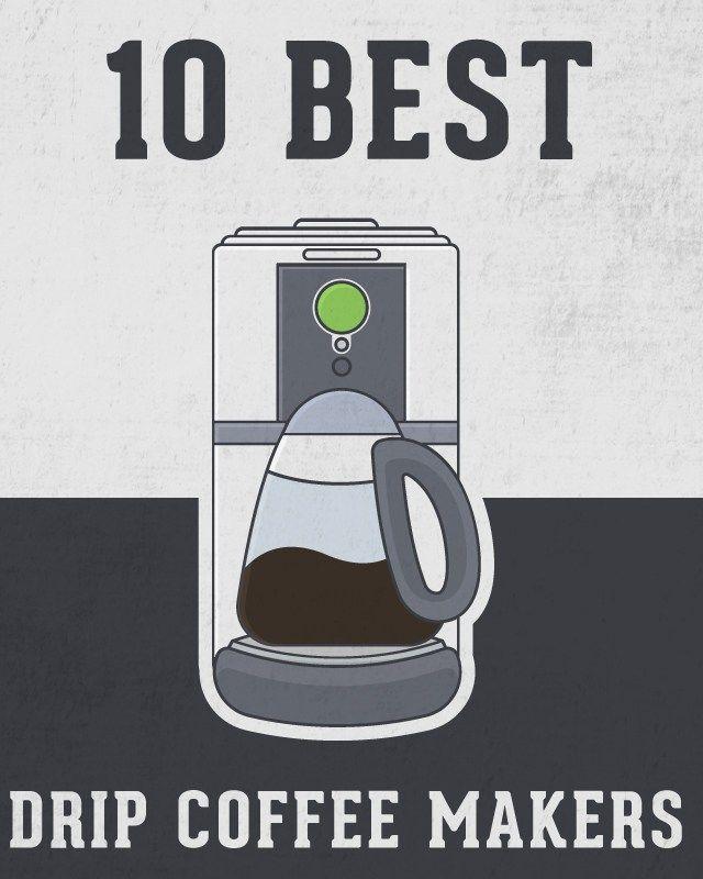 25 Best Ideas About Best Drip Coffee Maker On Pinterest