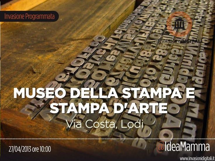 L'appuntamento è il 27 aprile, al museo della stampa e stampa d'arte di Lodi #invasionidigitali Invasore: Serena Marini
