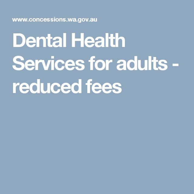 Dental Health Services for adults - reduced fees