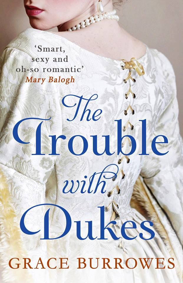 Grace Burrowes - The Trouble With Dukes | historical romance | britiah historical fiction | romance novels | period romance novels
