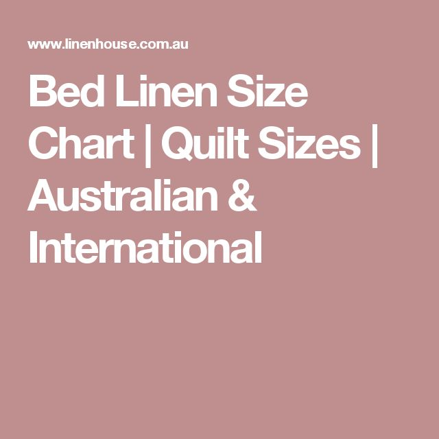 Bed Linen Measurements Part - 43: Bed Linen Size Chart | Quilt Sizes | Australian U0026 International