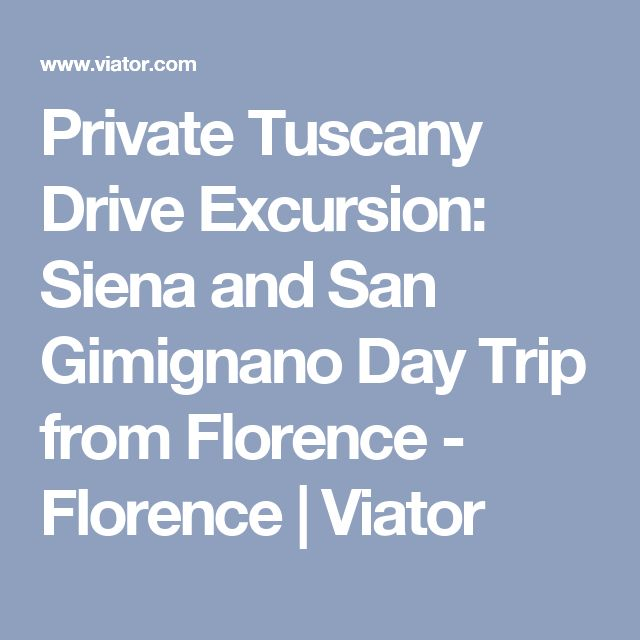 Private Tuscany Drive Excursion: Siena and San Gimignano Day Trip from Florence - Florence | Viator