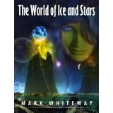 Lodestone Book Two: The World of Ice and Stars (Kindle Edition)By Mark Whiteway