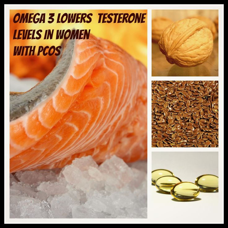 Increasing your intake of Omega 3 fatty acids has been shown to lower your free testosterone levels if you have PCOS