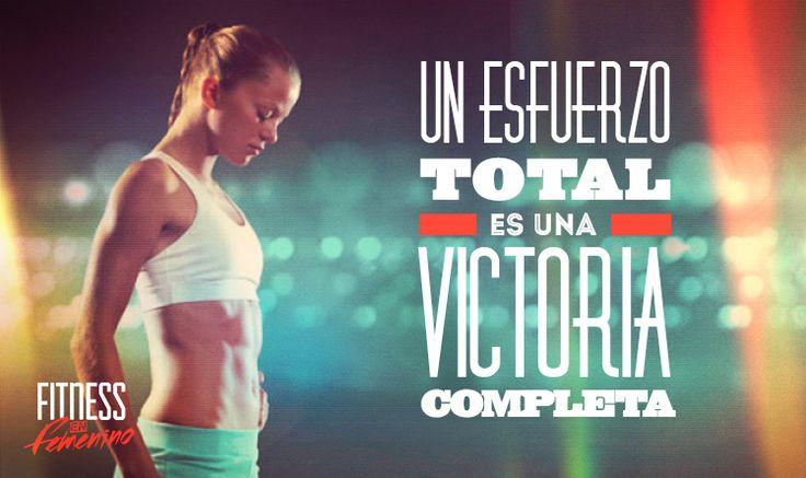 Un esfuerzo total es una victoria completa. Fitness en femenino.