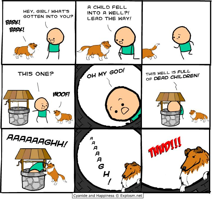 Lassie is such a bitch.   From Cyanide and Happiness, a daily webcomic