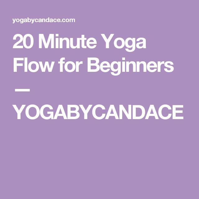 20 Minute Yoga Flow for Beginners — YOGABYCANDACE