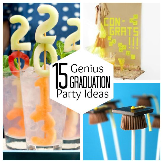 15 Genius Graduation Party Ideas