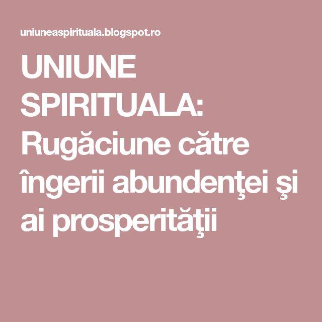UNIUNE SPIRITUALA: Rugăciune către îngerii abundenţei şi ai prosperităţii