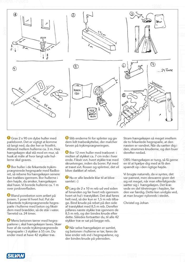 SåDan byGGer Du en hængekøje Du skal bruge: Materialer: • 14 bru