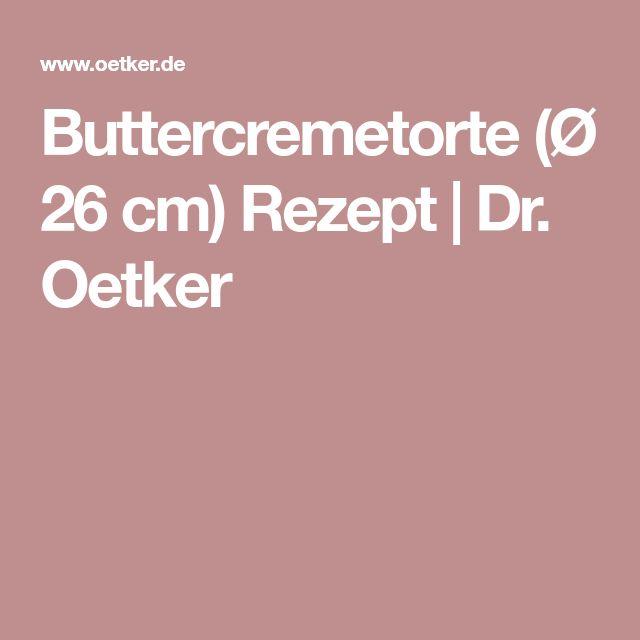 Buttercremetorte (Ø 26 cm) Rezept   Dr. Oetker