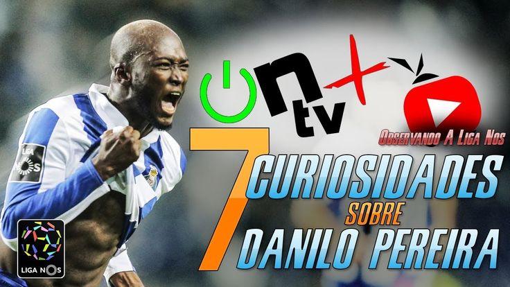 7 Curiosidades sobre Danilo Pereira | Observando a Liga Nos | ON tv Mais