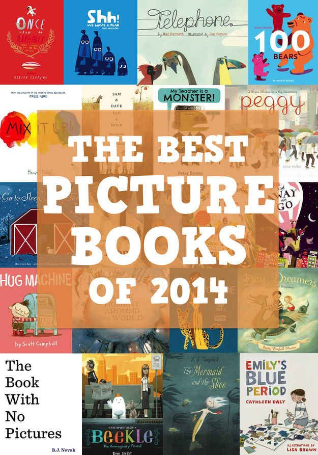 """The 23 Best Picture Books Of 2014 Best book is """"The Book with No Pictures!!""""  Adorable!"""