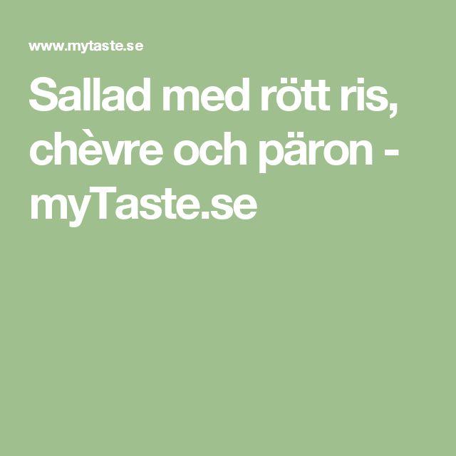 Sallad med rött ris, chèvre och päron - myTaste.se