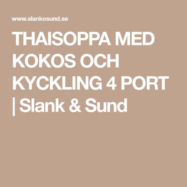 THAISOPPA MED KOKOS OCH KYCKLING 4 PORT | Slank & Sund