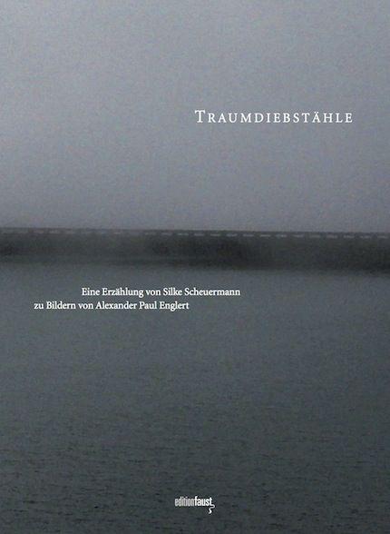 Silke Scheuermann, Alexander Paul Englert Traumdiebstähle
