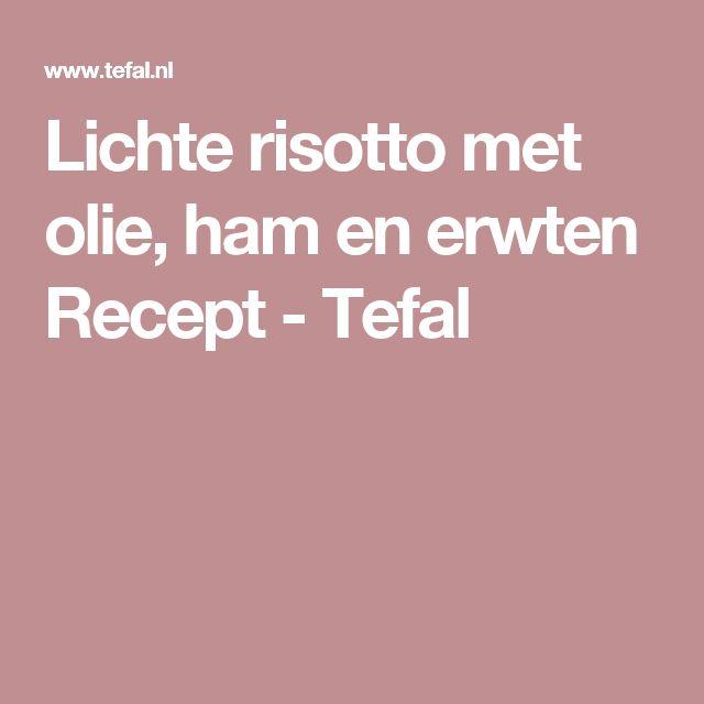 Lichte risotto met olie, ham en erwten Recept - Tefal