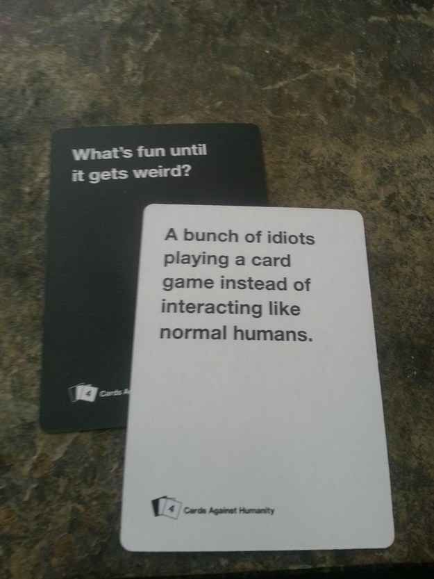 "I want to play this game. For real! 24 Times ""Cards Against Humanity"" Was Too Real. The cards speak the truth."