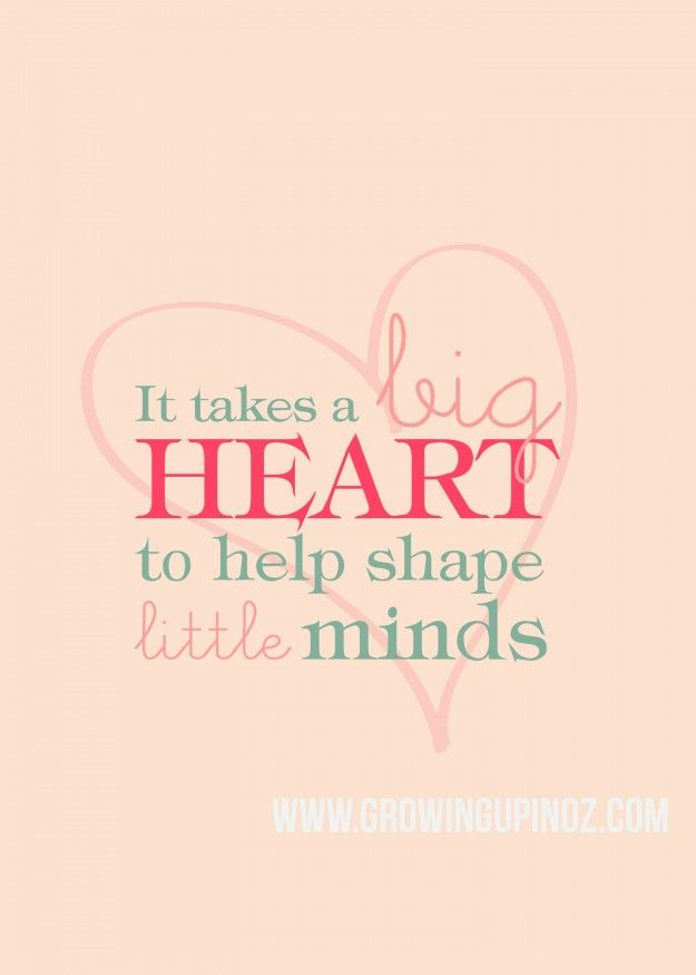 picture regarding It Takes a Big Heart to Shape Little Minds Printable named It Requires A Significant Center In direction of Form Minor Minds Quotation Day by day
