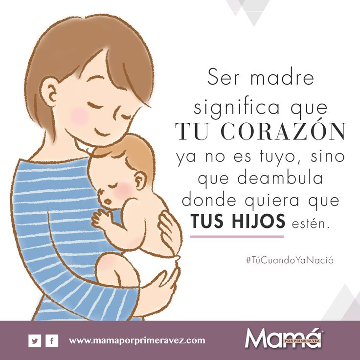 #TúCuandoYaNació  Ser madre significa que tu corazón ya no es tuyo, sino que deambula donde quiera que tus hijos estén.  www.mamaporprimeravez.com/tu-cuando-ya-nacio/ #Mamá #MamáPorPrimeraVez #Hijos #AmoSerMamá