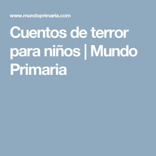 Cuentos de terror para niños | Mundo Primaria en texto escrito