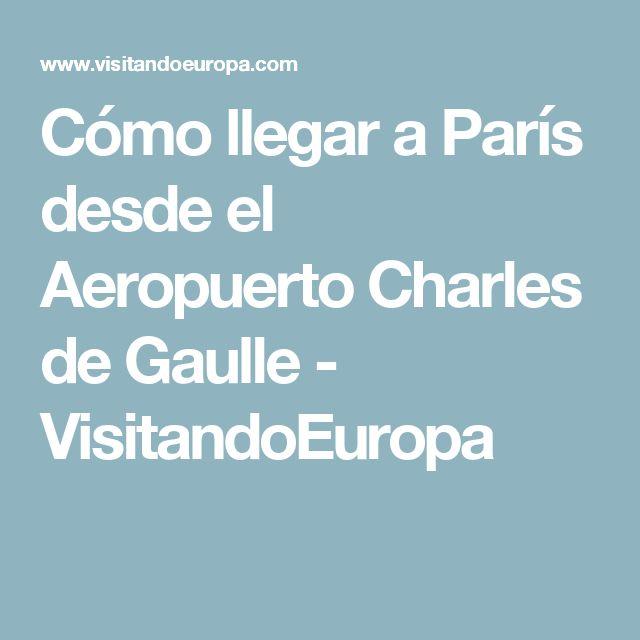 M s de 25 ideas incre bles sobre el aeropuerto en for Como llegar de barcelona a paris