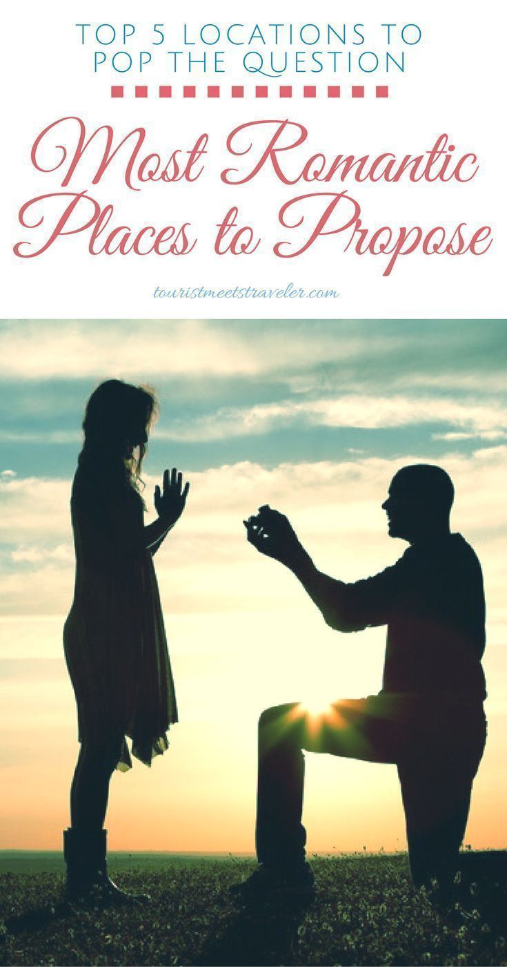 Places to Propose   5 Most Romantic Locations to Pop the Question. 688 best Most Romantic Places images on Pinterest   Travel tips