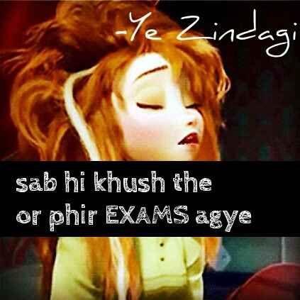 Sab hi khush they   or phir exams aagaye         Nafraton ke bazar mein jeenay ka apna he maza hai ...