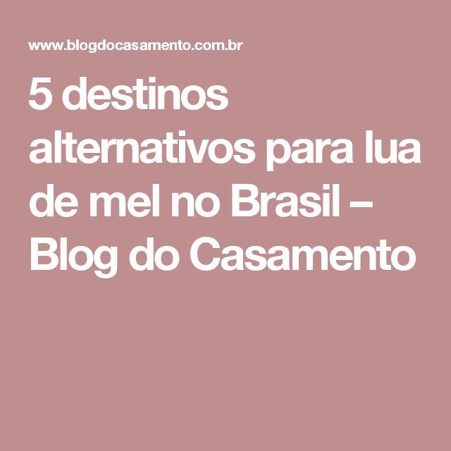 5 destinos alternativos para lua de mel no Brasil – Blog do Casamento