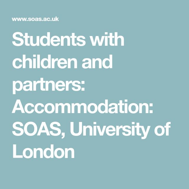 Students with children and partners: Accommodation: SOAS, University of London