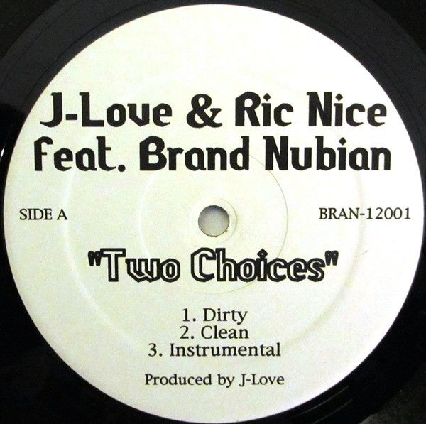 J-Love & Ric Nice feat. Brand Nubian - Two Choices (Vinyl) at Discogs