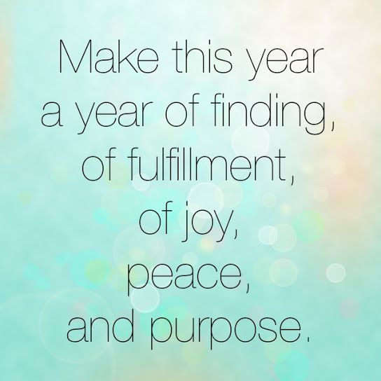 Make this year a year of finding, of fulfillment