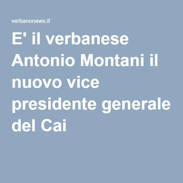E' il verbanese Antonio Montani il nuovo vice presidente generale del Cai