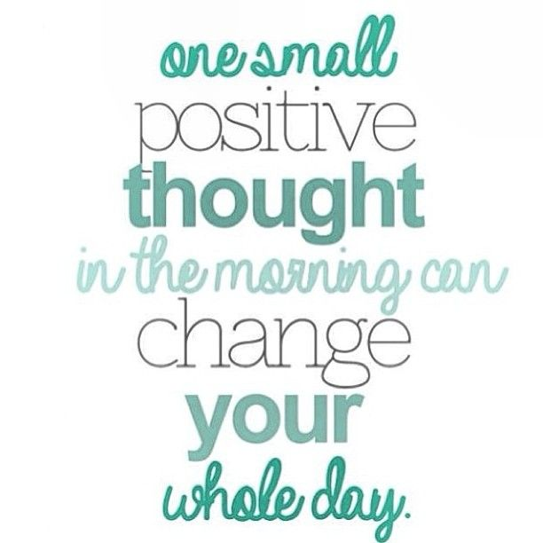 Start your day with positive thoughts!