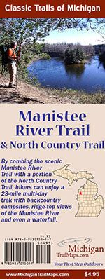 Manistee River Trail and North Country Trail - Michigan Trail Maps