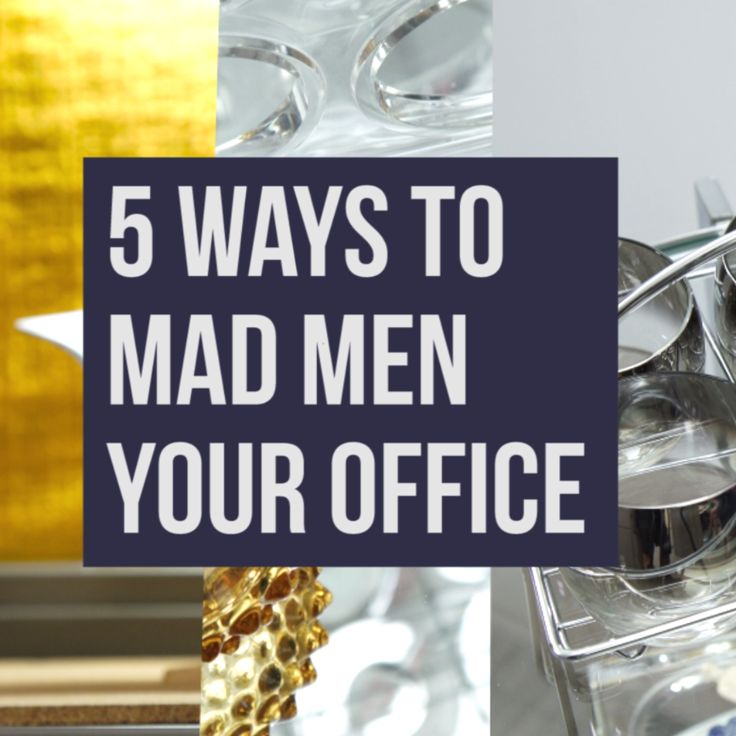 5 Fun Ways to Get Mad Men Style at Your Office http://www.buzzblend.com