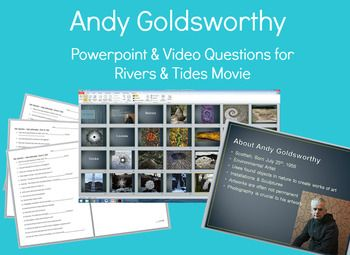Andy Goldsworthy Powerpoint and Rivers and Tides Video Questions Visual Art