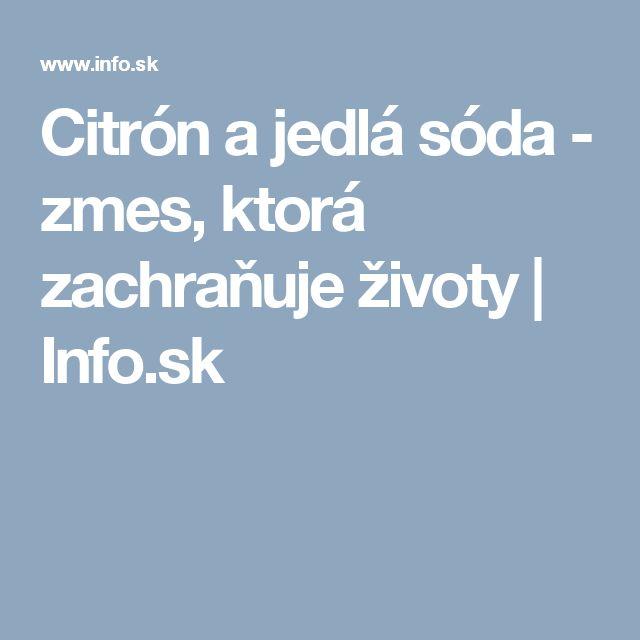 Citrón a jedlá sóda - zmes, ktorá zachraňuje životy | Info.sk