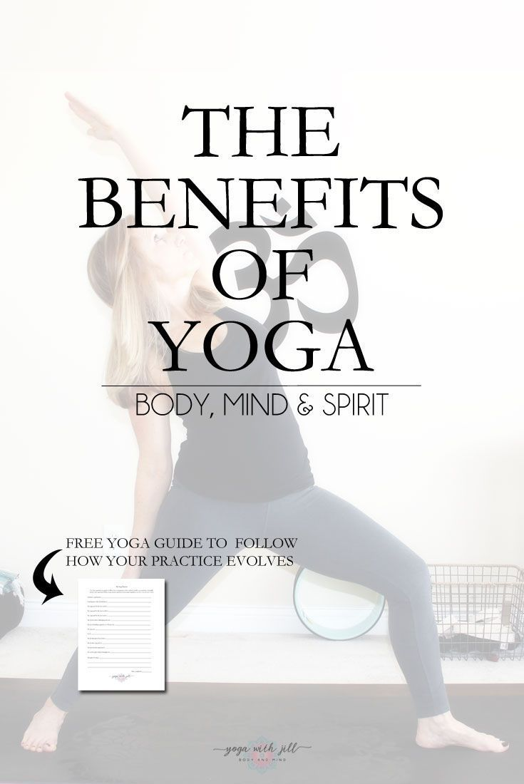 The Benefits of Yoga Body, Mind & Spirit