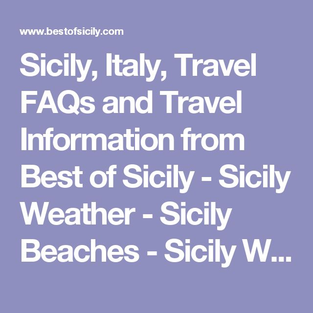 Sicily, Italy, Travel FAQs and Travel Information from Best of Sicily - Sicily Weather - Sicily Beaches - Sicily Web Access - Sicily Golf - Sicily Safety - Sicily for Children - Tours of Sicily