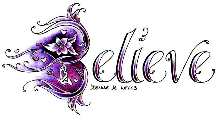 *GASP* Gorgeous Believe Tattoo Design. Would Love To Get A