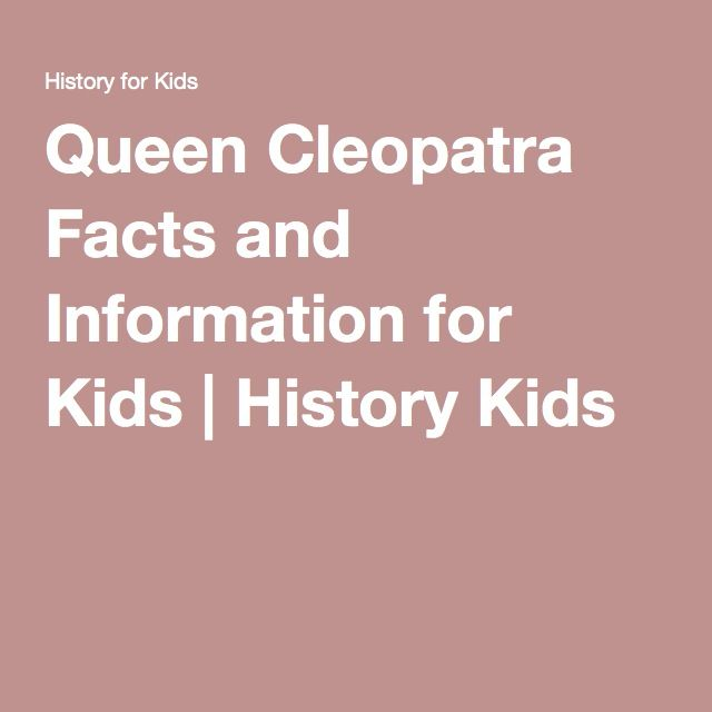 Queen Cleopatra Facts and Information for Kids   History Kids