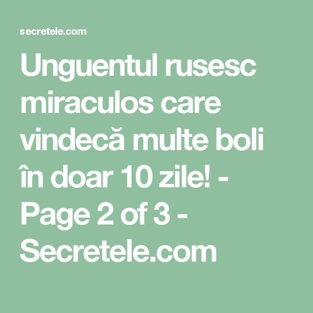 Unguentul rusesc miraculos care vindecă multe boli în doar 10 zile! - Page 2 of 3 - Secretele.com