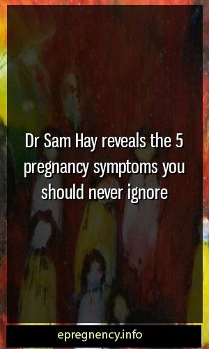 Dr. Sam Hay reveals the 5 symptoms of pregnancy to never neglect #pregnency # …   – Parenting Tips