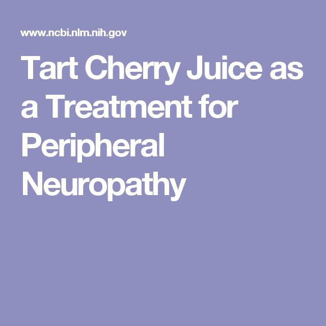 Tart Cherry Juice as a Treatment for Peripheral Neuropathy